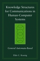 Knowledge Structures for Communications in Human-Computer Systems: General Automata-Based (0471998133) cover image