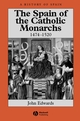 The Spain of the Catholic Monarchs 1474-1520 (0631221433) cover image