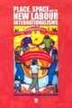 Place, Space and the New Labour Internationalisms (0631229833) cover image