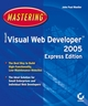 Mastering Microsoft® Visual Web Developer 2005 Express Edition (0782144233) cover image