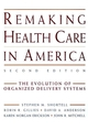 Remaking Health Care in America: The Evolution of Organized Delivery Systems, 2nd Edition (0787948233) cover image