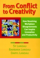 From Conflict to Creativity: How Resolving Workplace Disagreements Can Inspire Innovation and Productivity (0787954233) cover image