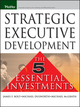 Strategic Executive Development: The Five Essential Investments (0787974633) cover image