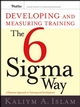 Developing and Measuring Training the Six Sigma Way: A Business Approach to Training and Development (0787985333) cover image