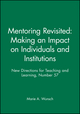 Mentoring Revisited: Making an Impact on Individuals and Institutions: New Directions for Teaching and Learning, Number 57 (0787999733) cover image