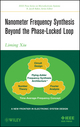 Nanometer Frequency Synthesis Beyond the Phase-Locked Loop (1118162633) cover image