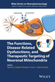 The Functions, Disease-Related Dysfunctions, and Therapeutic Targeting of Neuronal Mitochondria (1118709233) cover image