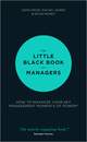 The Little Black Book for Managers: How to Maximize Your Key Management Moments of Power (1118744233) cover image