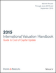 International Valuation Handbook: Guide to Cost of Capital 2015 Semi-Annual Update (data through June 2015 and September 2015) (1119132533) cover image