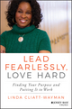Lead Fearlessly, Love Hard: Finding Your Purpose and Putting It to Work (1119288533) cover image