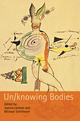 Un/knowing Bodies (1405190833) cover image