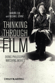 Thinking Through Film: Doing Philosophy, Watching Movies (1405193433) cover image