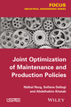 Joint Optimization of Maintenance and Production Policies (1848215533) cover image