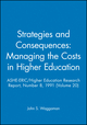 Strategies and Consequences: Managing the Costs in Higher Education: ASHE-ERIC/Higher Education Research Report, Number 8, 1991 (Volume 20) (1878380133) cover image