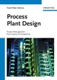 Process Plant Design: Project Management from Inquiry to Acceptance (3527313133) cover image