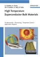 High Temperature Superconductor Bulk Materials: Fundamentals, Processing, Properties Control, Application Aspects (3527403833) cover image
