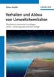 Verhalten und Abbau von Umweltchemikalien: Physikalisch-chemische Grundlagen, 2nd Edition (3527672133) cover image