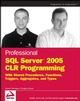 Professional SQL Server 2005 CLR Programming: with Stored Procedures, Functions, Triggers, Aggregates, and Types (0470054034) cover image