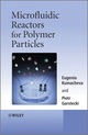 Microfluidic Reactors for Polymer Particles (0470057734) cover image