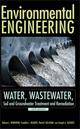 Environmental Engineering: Water, Wastewater, Soil and Groundwater Treatment and Remediation, 6th Edition (0470083034) cover image