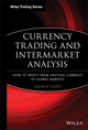 Currency Trading and Intermarket Analysis: How to Profit from the Shifting Currents in Global Markets (0470226234) cover image