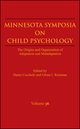 Minnesota Symposia on Child Psychology, Volume 36: The Origins and Organization of Adaptation and Maladaptation (0470422734) cover image