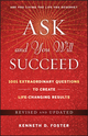 Ask and You Will Succeed: 1001 Extraordinary Questions to Create Life-Changing Results, Revised and Updated (0470455934) cover image