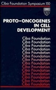 Proto-Oncogenes in Cell Development, No. 150 (0470513934) cover image
