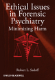 Ethical Issues in Forensic Psychiatry: Minimizing Harm (0470670134) cover image