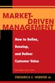 Market-Driven Management: How to Define, Develop, and Deliver Customer Value, 2nd Edition (0471236934) cover image