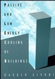 Passive Low Energy Cooling of Buildings (0471284734) cover image