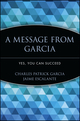 A Message from Garcia: Yes, You Can Succeed (0471755834) cover image