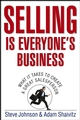 Selling is Everyone's Business: What it Takes to Create a Great Salesperson (0471776734) cover image