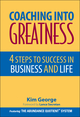 Coaching Into Greatness: 4 Steps to Success in Business and Life (0471785334) cover image
