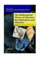 The Mathematical Theory of Selection, Recombination, and Mutation (0471986534) cover image