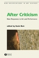 After Criticism: New Responses to Art and Performance (0631232834) cover image