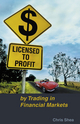 Licensed to Profit: By Trading in Financial Markets (0731406834) cover image