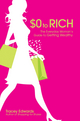 $0 to Rich: The Everyday Woman's Guide to Getting Wealthy (0731407334) cover image