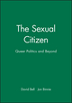 The Sexual Citizen: Queer Politics and Beyond (0745616534) cover image