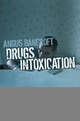 Drugs, Intoxication and Society (0745635334) cover image