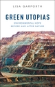 Green Utopias: Environmental Hope Before and After Nature (0745684734) cover image