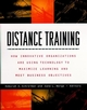 Distance Training: How Innovative Organizations are Using Technology to Maximize Learning and Meet Business Objectives (0787943134) cover image