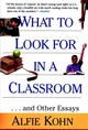 What to Look for in a Classroom: ...and Other Essays (0787952834) cover image