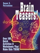 Brain Teasers!: Over 180 Quick Activities and Worksheets That Make Kids Think (0876281234) cover image