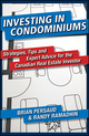 Investing in Condominiums: Strategies, Tips and Expert Advice for the Canadian Real Estate Investor (1118044134) cover image