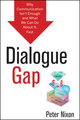 Dialogue Gap: Why Communication Isn t Enough and What We Can Do About It, Fast (1118157834) cover image