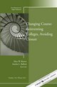 Changing Course: Reinventing Colleges, Avoiding Closure: New Directions for Higher Education, Number 156 (1118274334) cover image