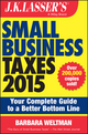 J.K. Lasser's Small Business Taxes 2015: Your Complete Guide to a Better Bottom Line (1118922034) cover image