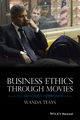 Business Ethics Through Movies: A Case Study Approach (1118941934) cover image