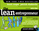 The Lean Entrepreneur: How Visionaries Create Products, Innovate with New Ventures, and Disrupt Markets, 2nd Edition (1119095034) cover image